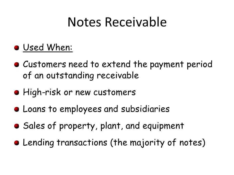 Notes Receivable Used When: