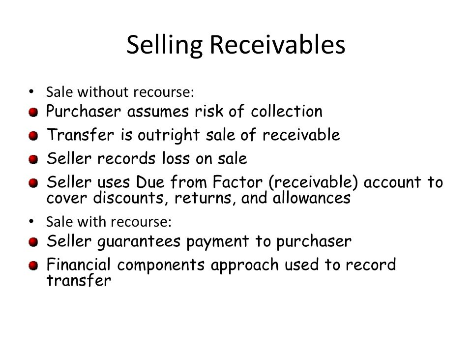 Selling Receivables Sale without recourse: