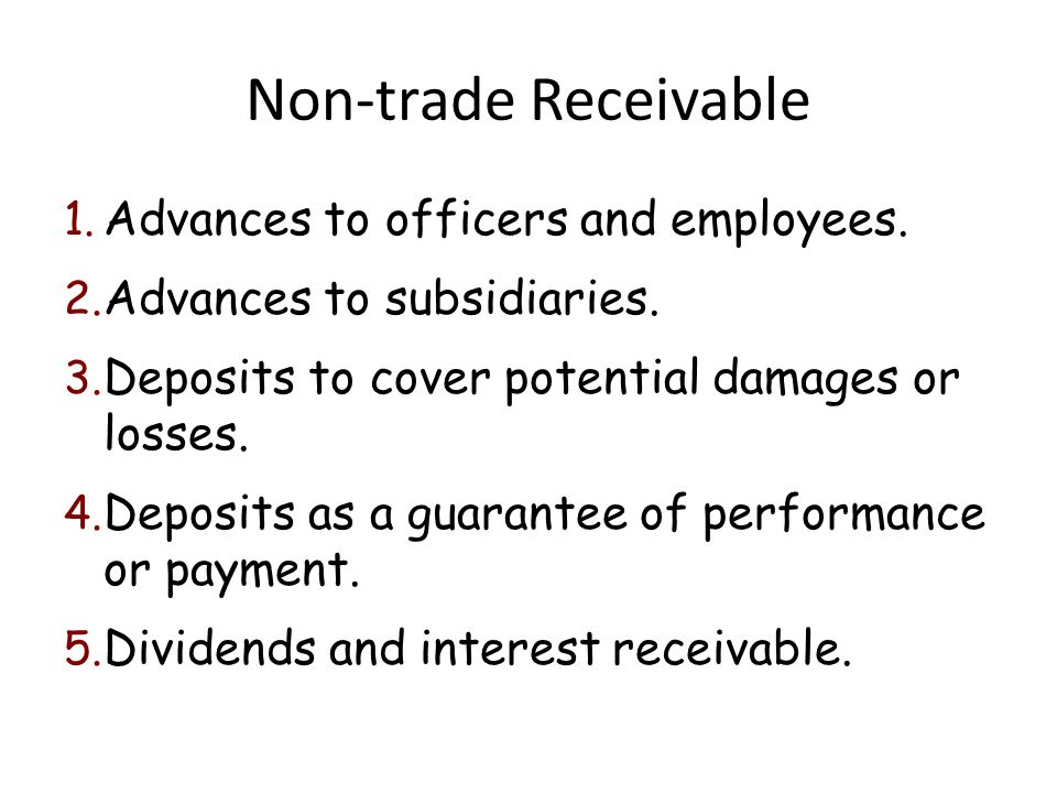 Non-trade Receivable Advances to officers and employees.