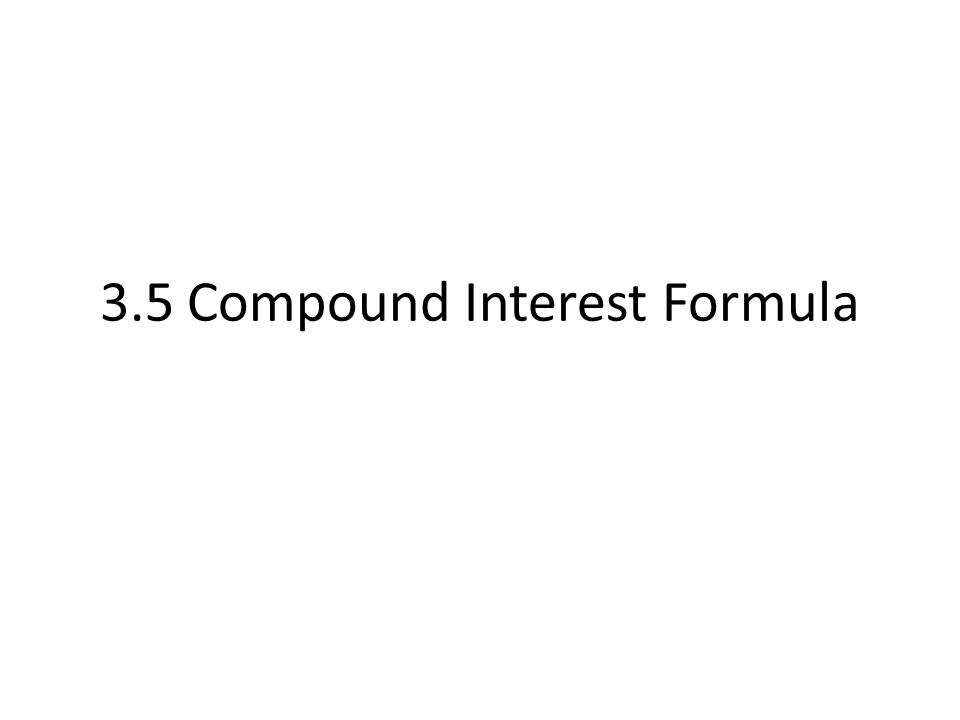 3.5 Compound Interest Formula