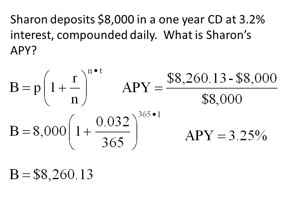 Sharon deposits $8,000 in a one year CD at 3