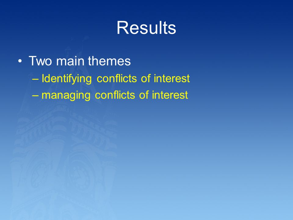 Results Two main themes Identifying conflicts of interest
