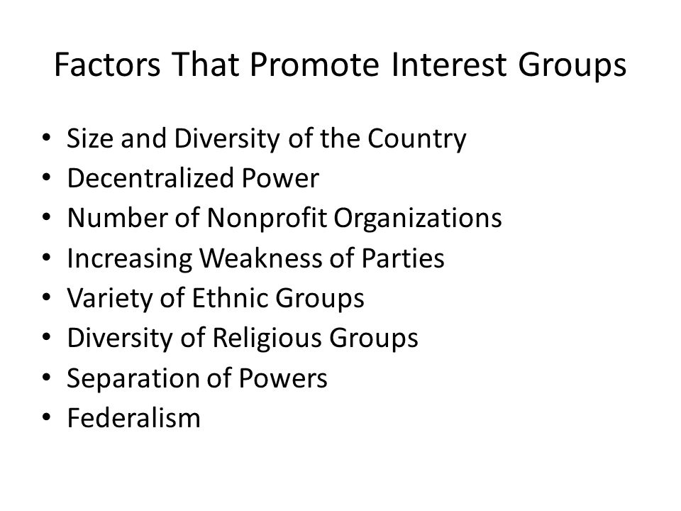 Factors That Promote Interest Groups