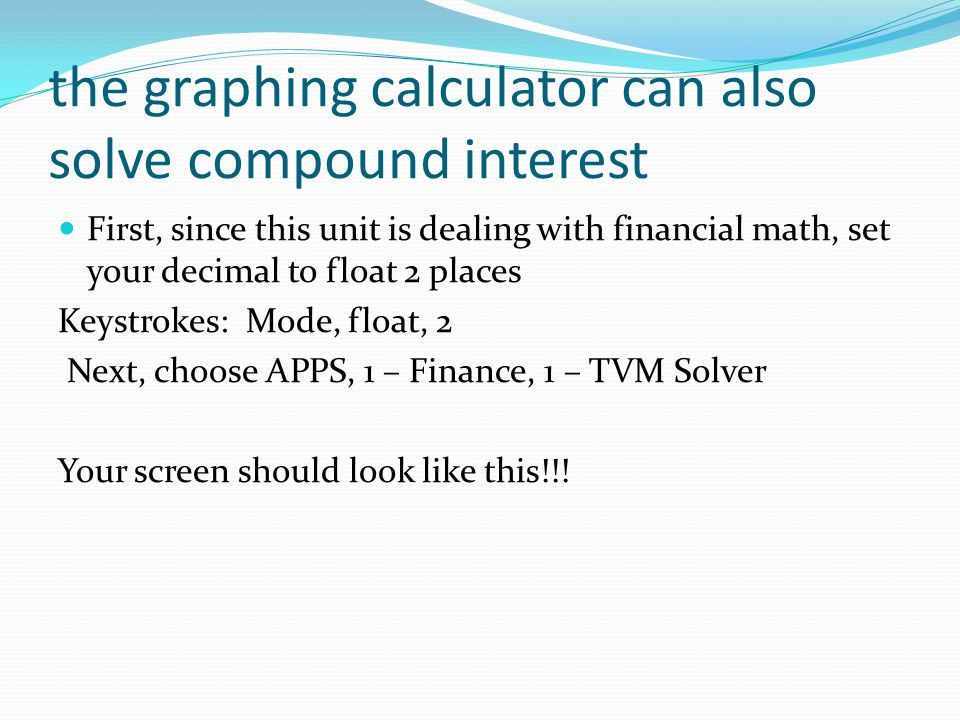 the graphing calculator can also solve compound interest
