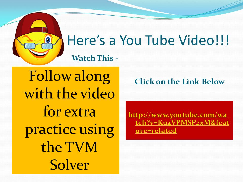Follow along with the video for extra practice using the TVM Solver