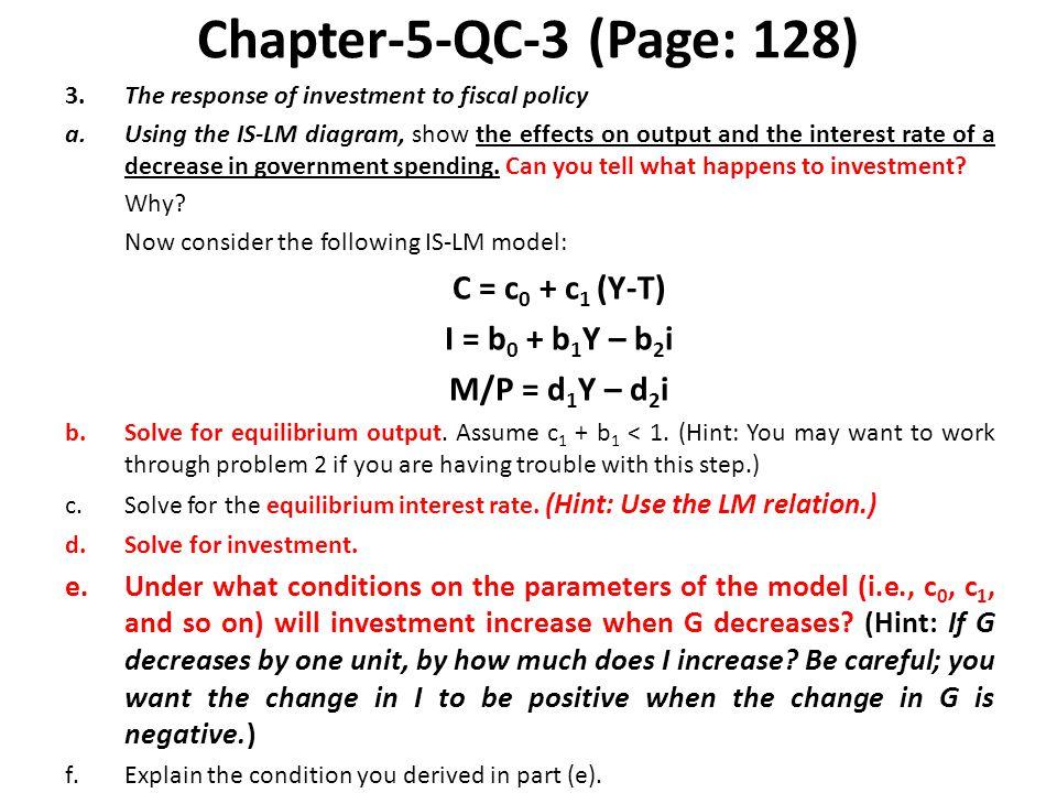 Chapter-5-QC-3 (Page: 128) I = b0 + b1Y – b2i M/P = d1Y – d2i