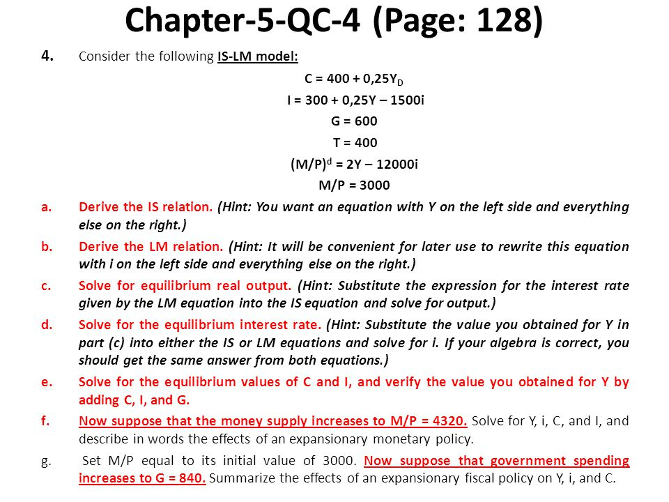 Chapter-5-QC-4 (Page: 128) 4. Consider the following IS-LM model:
