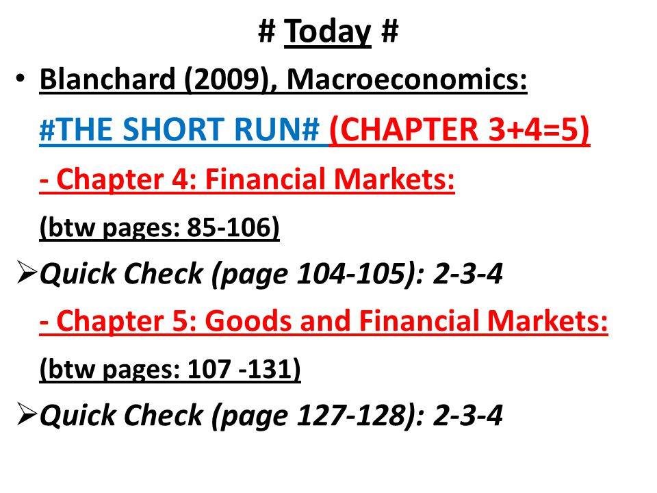 # Today # Blanchard (2009), Macroeconomics: