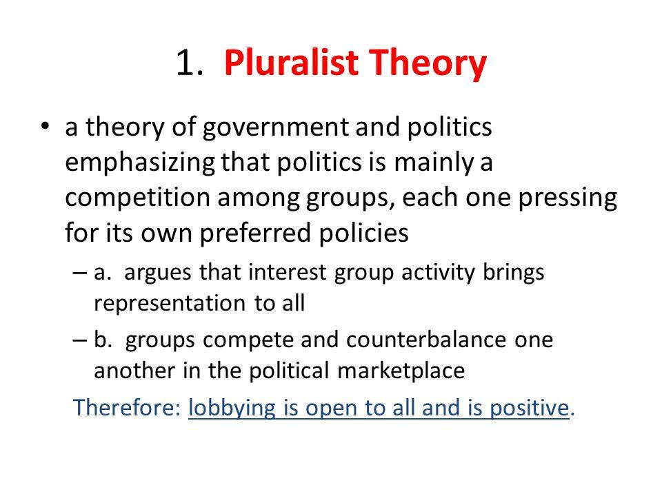 1. Pluralist Theory