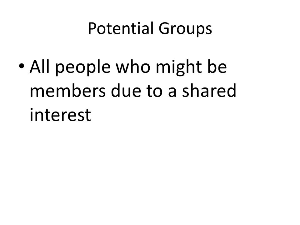 All people who might be members due to a shared interest