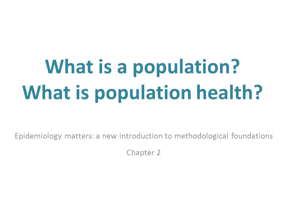 What is a population What is population health