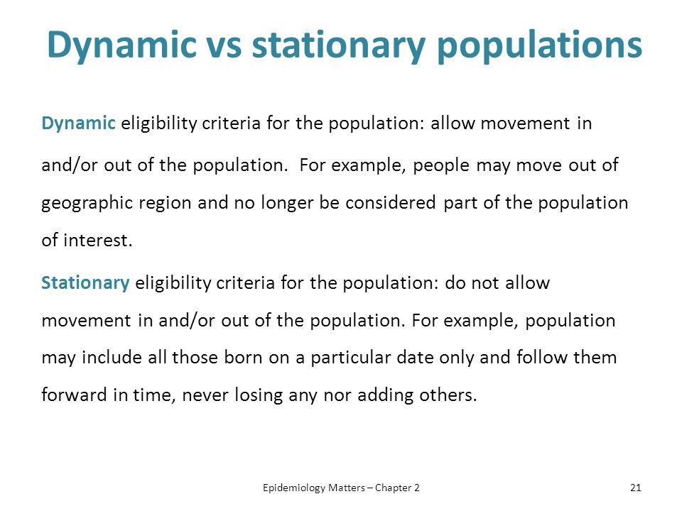 Dynamic vs stationary populations