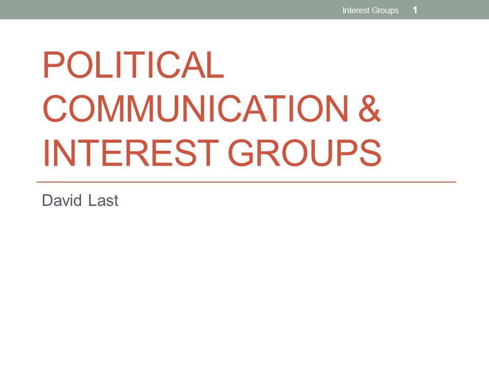 Political Communication & interest groups