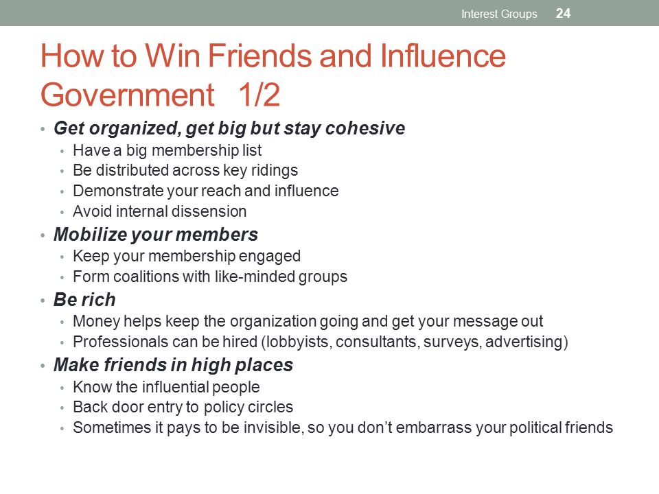 How to Win Friends and Influence Government 1/2