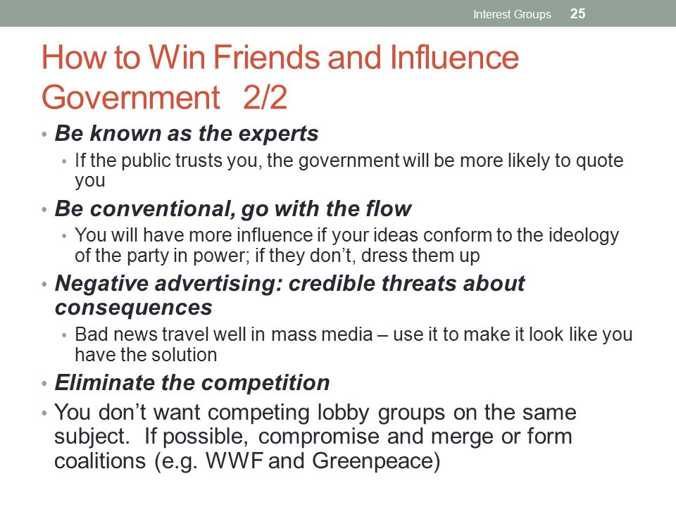 How to Win Friends and Influence Government 2/2