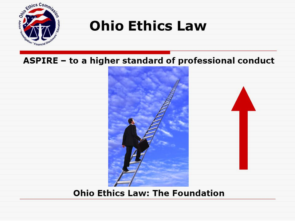 Ohio Ethics Law ASPIRE – to a higher standard of professional conduct