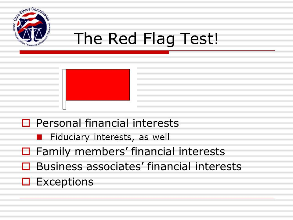 The Red Flag Test! Personal financial interests