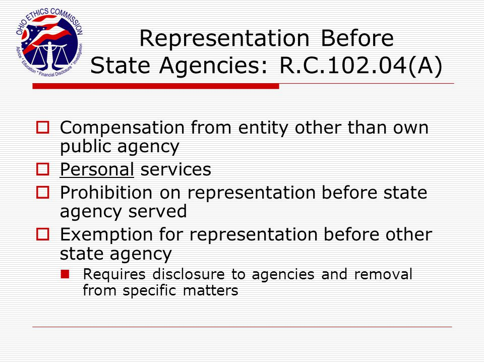 Representation Before State Agencies: R.C.102.04(A)