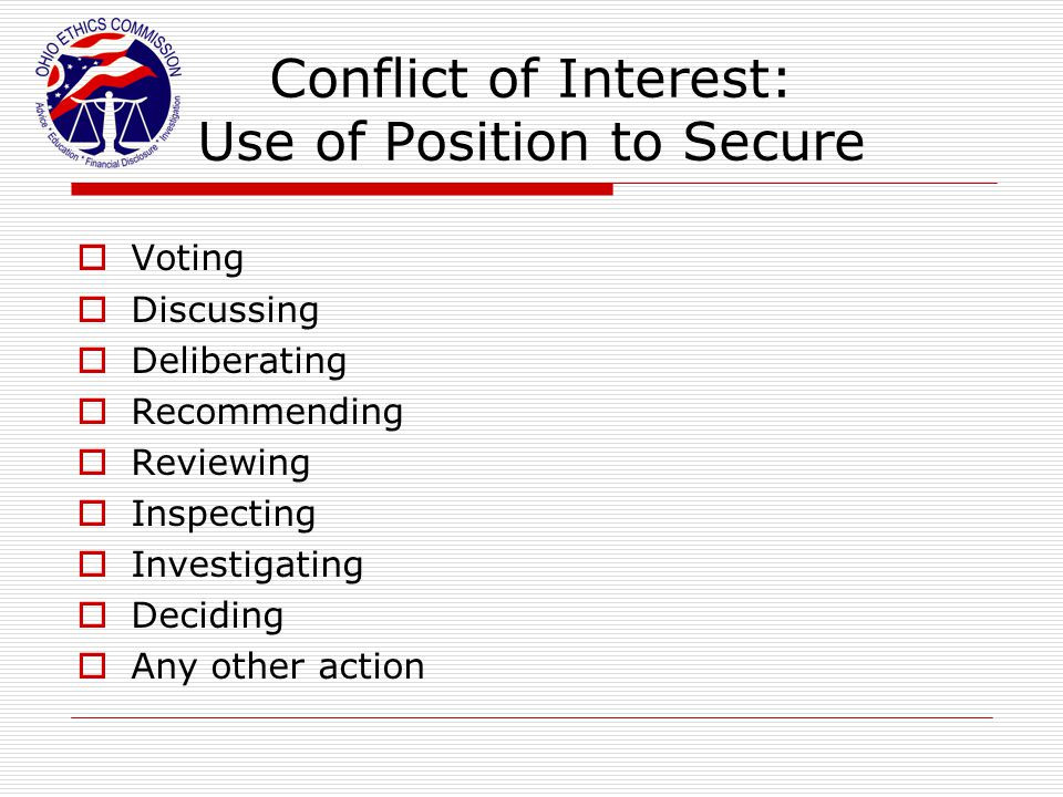 Conflict of Interest: Use of Position to Secure