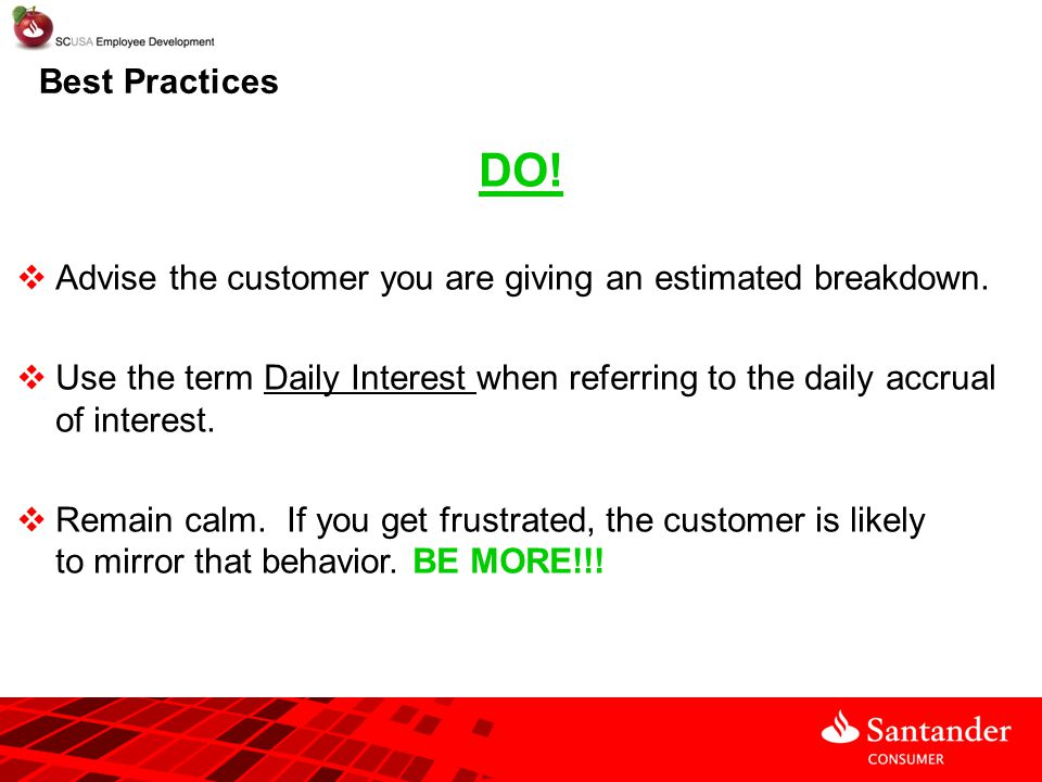 Best Practices DO! Advise the customer you are giving an estimated breakdown.