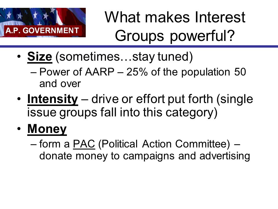What makes Interest Groups powerful