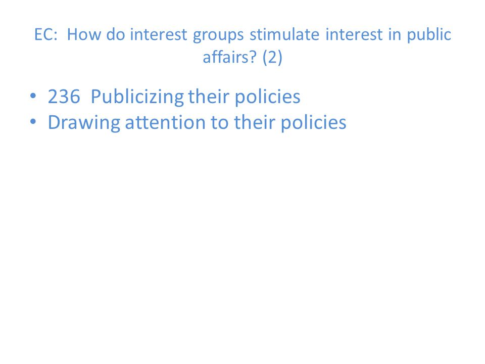 EC: How do interest groups stimulate interest in public affairs (2)