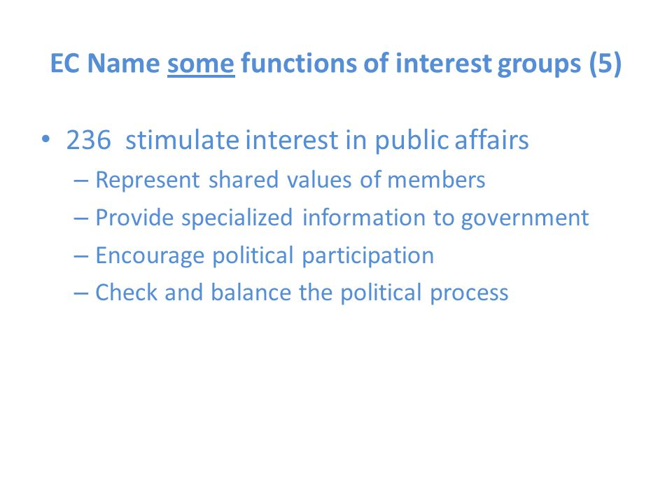 EC Name some functions of interest groups (5)