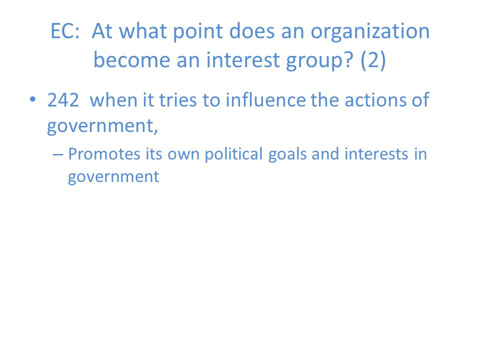 EC: At what point does an organization become an interest group (2)