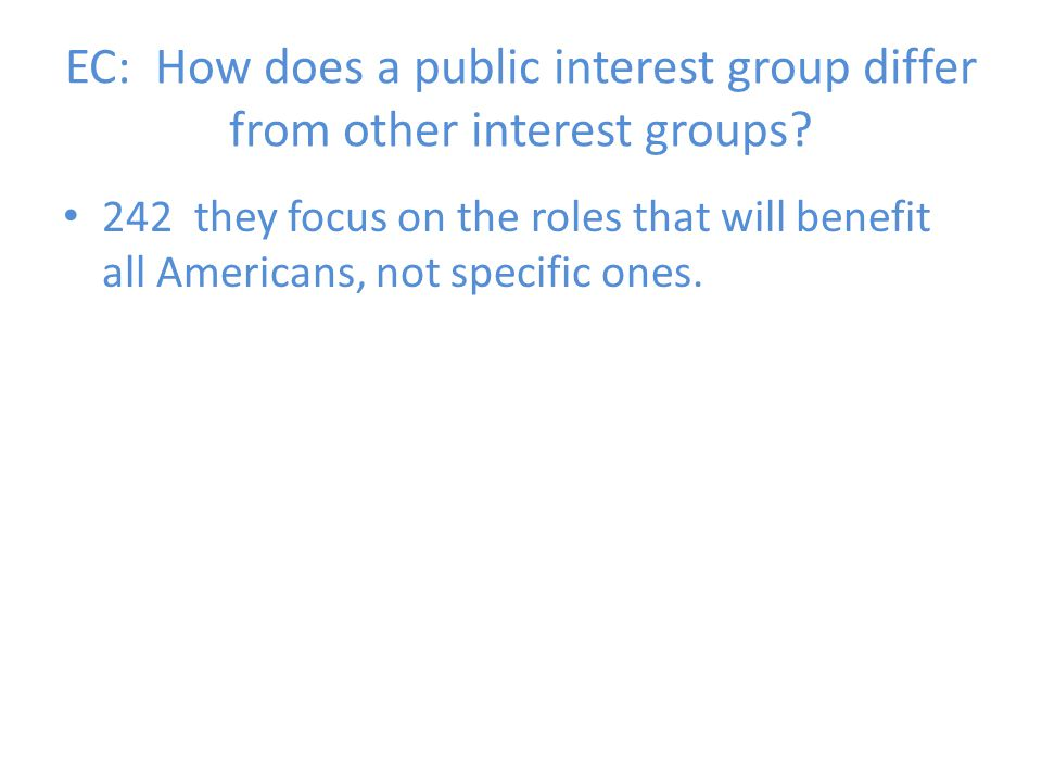 EC: How does a public interest group differ from other interest groups