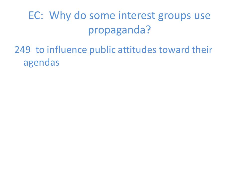 EC: Why do some interest groups use propaganda