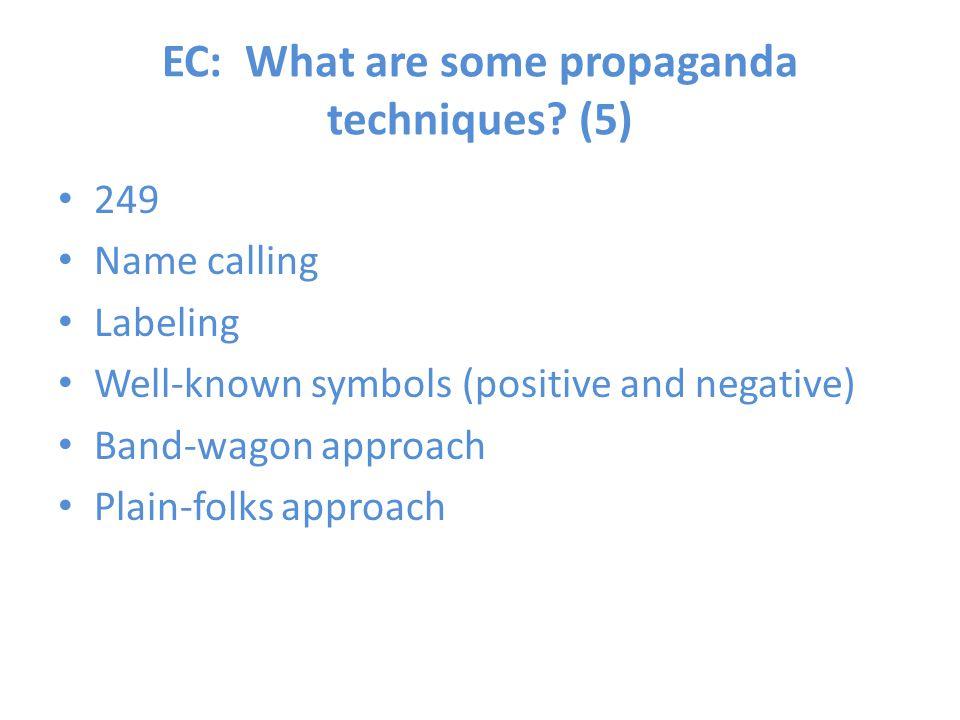 EC: What are some propaganda techniques (5)