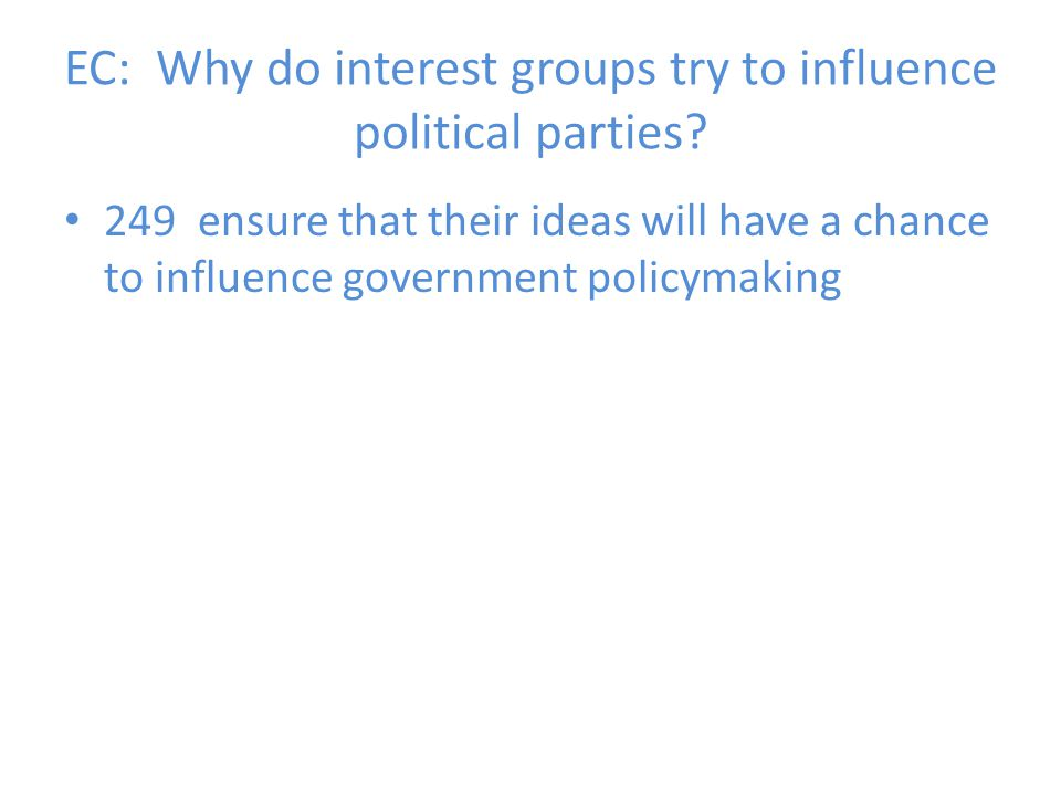 EC: Why do interest groups try to influence political parties
