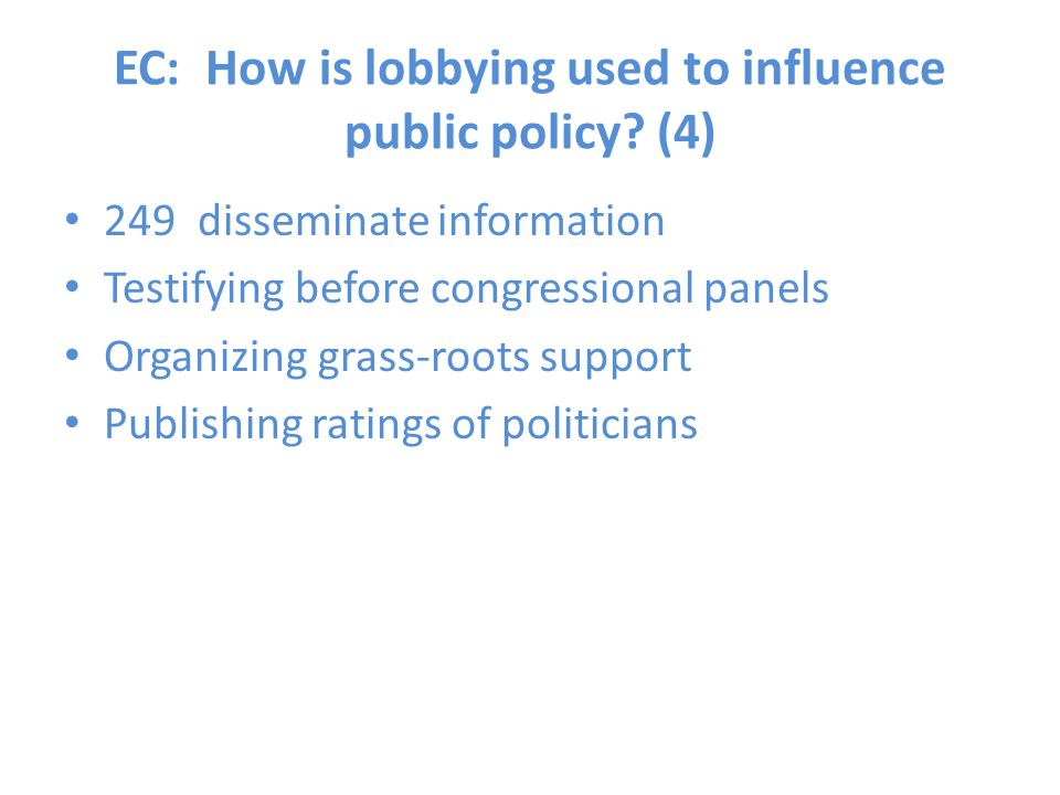 EC: How is lobbying used to influence public policy (4)