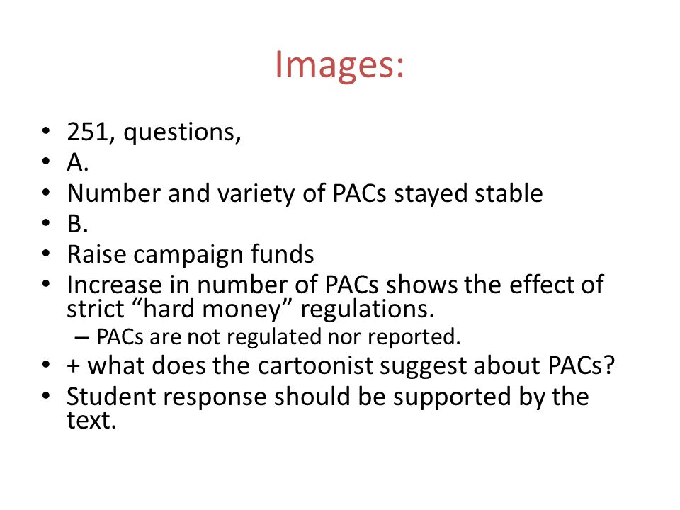 Images: 251, questions, A. Number and variety of PACs stayed stable B.