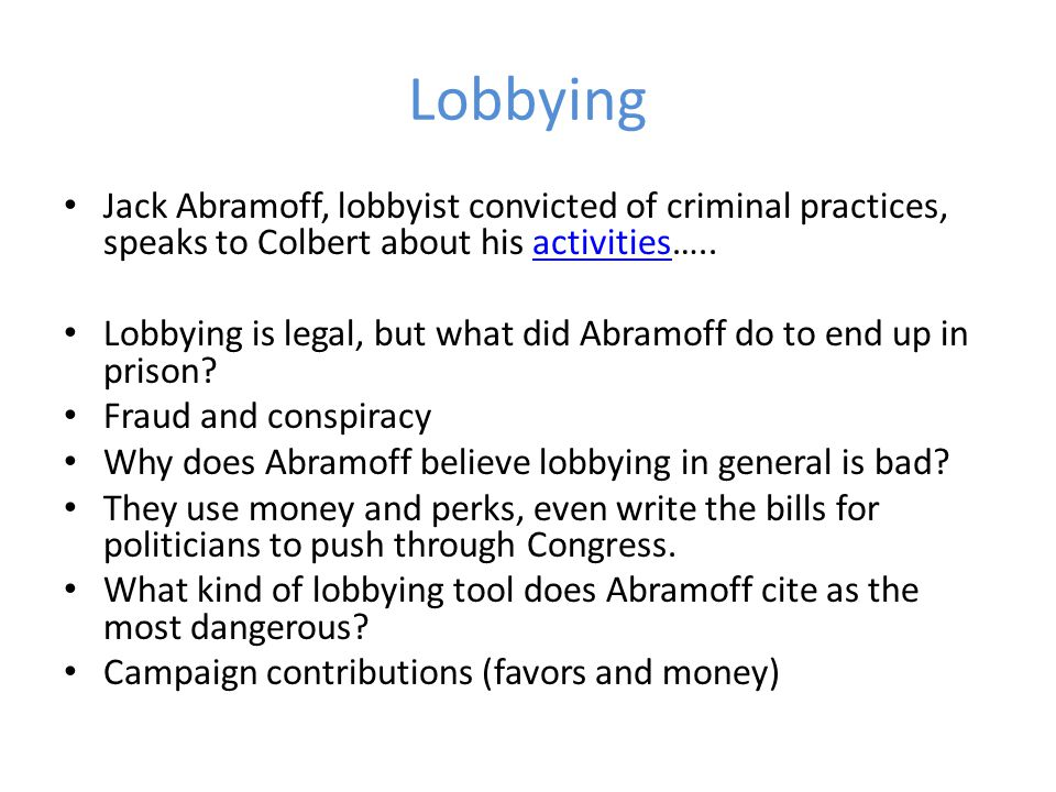 Lobbying Jack Abramoff, lobbyist convicted of criminal practices, speaks to Colbert about his activities…..