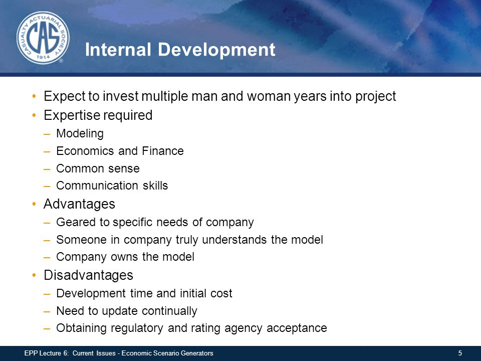 Internal Development Expect to invest multiple man and woman years into project. Expertise required.