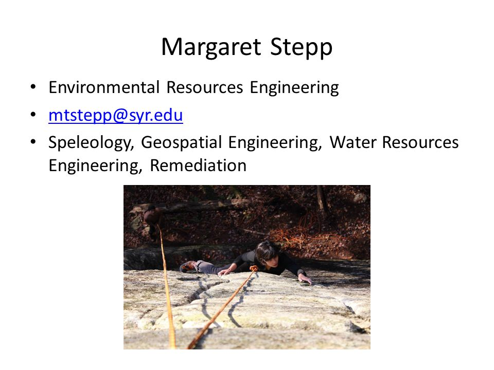 Margaret Stepp Environmental Resources Engineering mtstepp@syr.edu