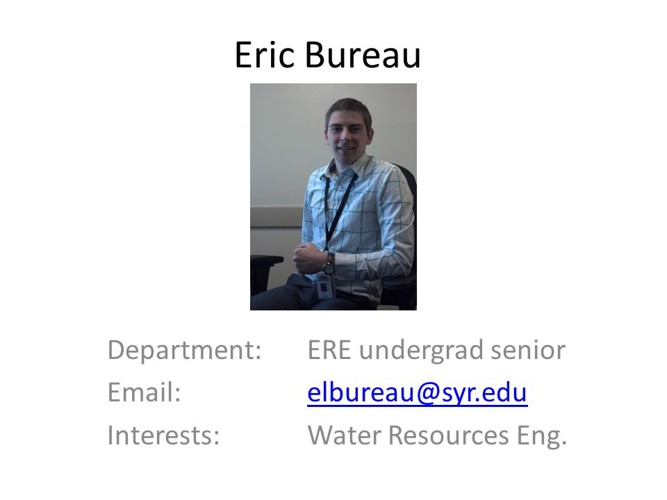 Eric Bureau Department: ERE undergrad senior