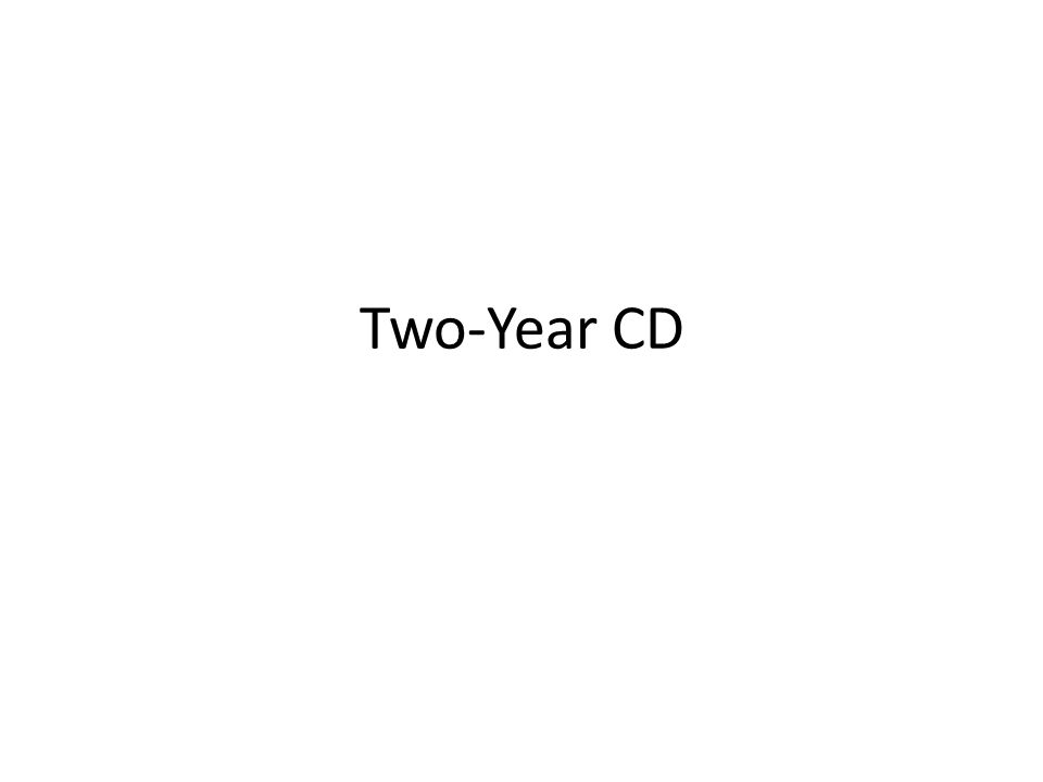 Two-Year CD