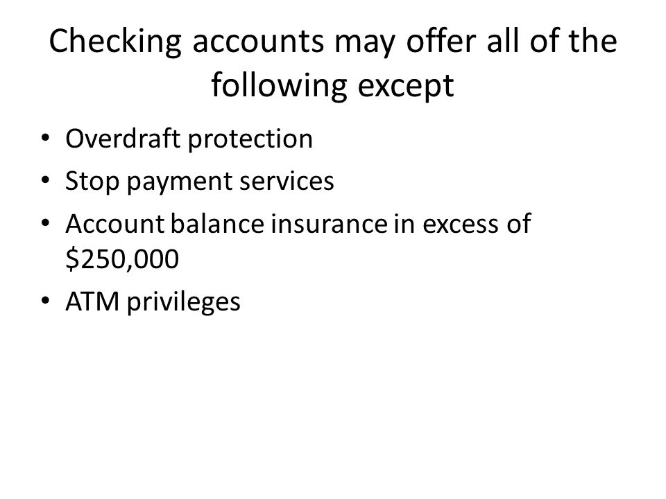 Checking accounts may offer all of the following except