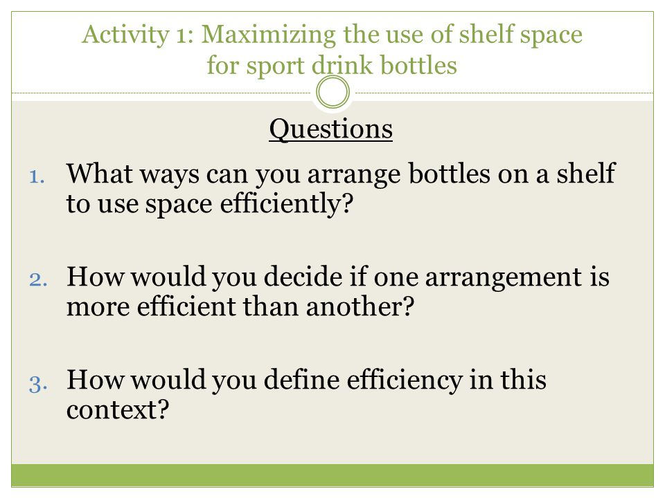 Activity 1: Maximizing the use of shelf space for sport drink bottles