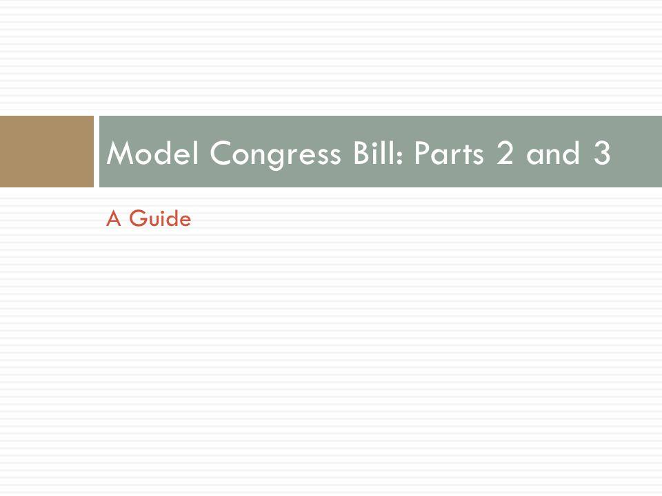 Model Congress Bill: Parts 2 and 3