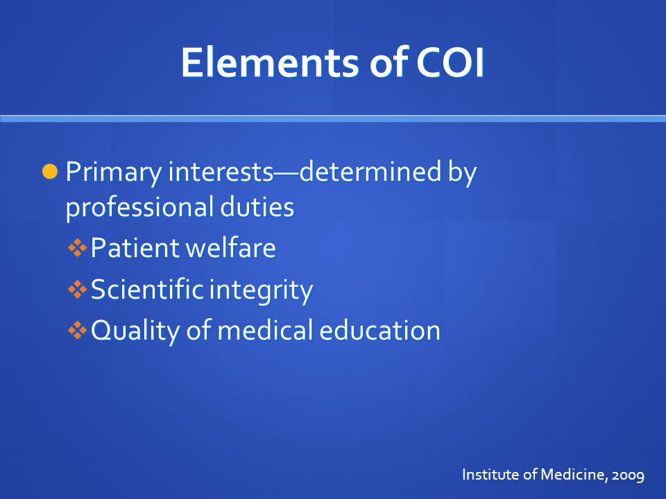 Elements of COI Primary interests—determined by professional duties