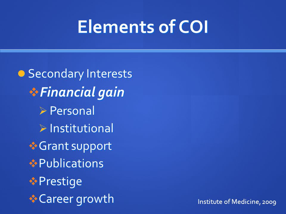 Elements of COI Financial gain Secondary Interests Personal