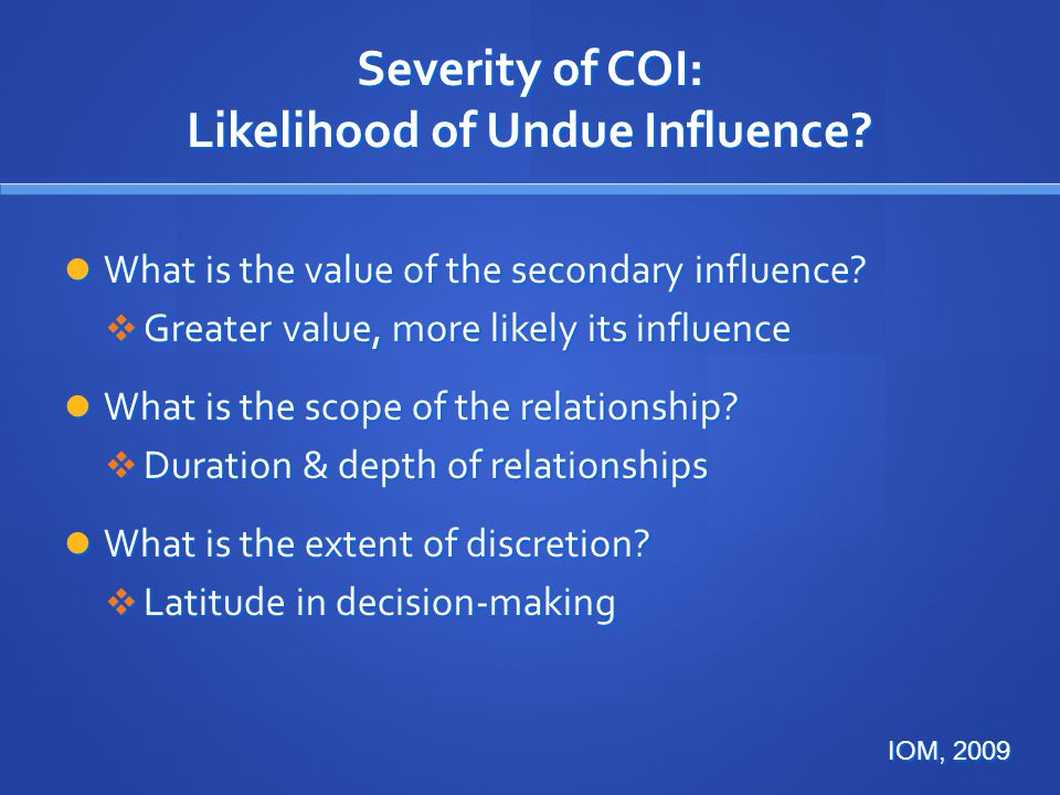 Severity of COI: Likelihood of Undue Influence
