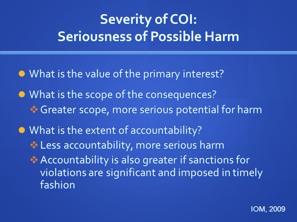 Severity of COI: Seriousness of Possible Harm
