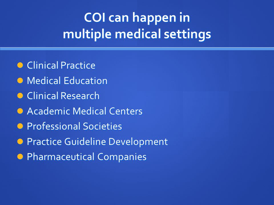 COI can happen in multiple medical settings