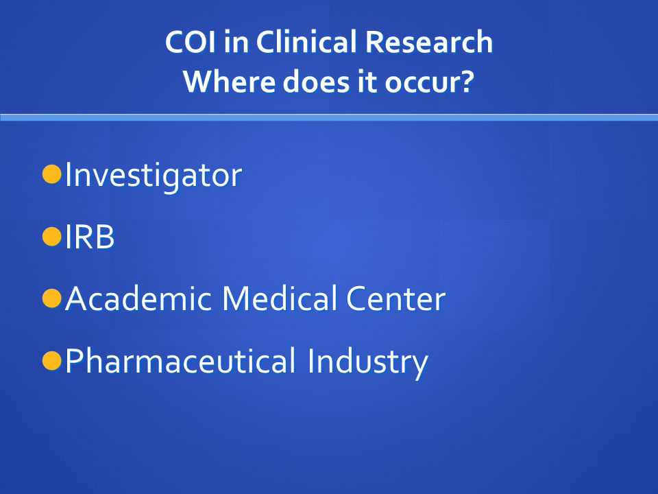 COI in Clinical Research Where does it occur