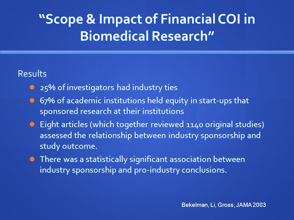 Scope & Impact of Financial COI in Biomedical Research