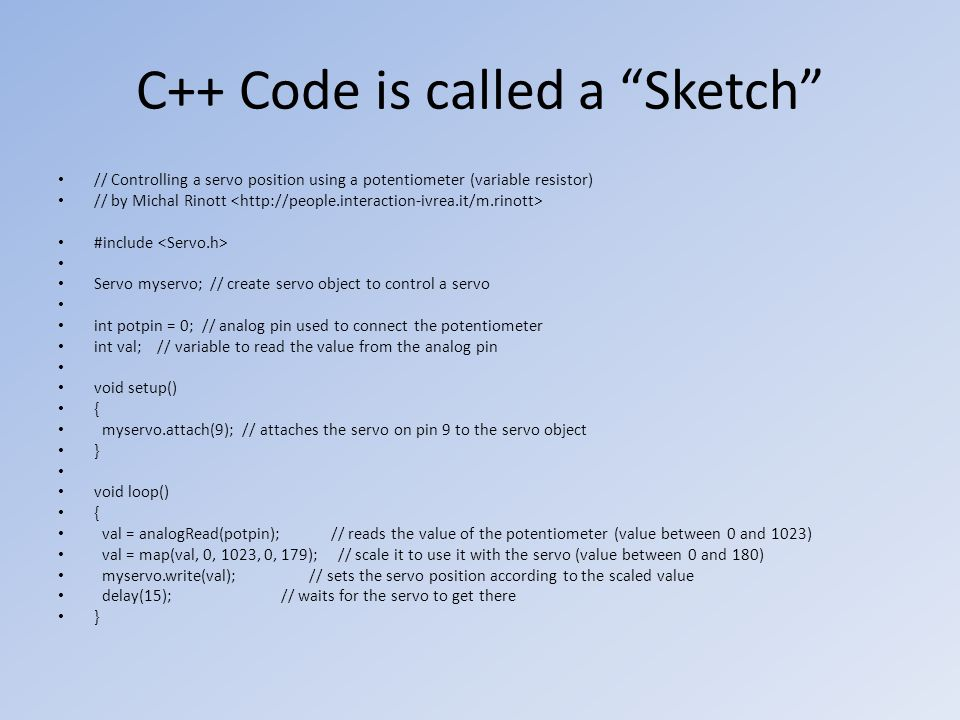 C++ Code is called a Sketch